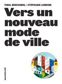Vers un nouveau mode de ville, de Stéphanie Lemoine et Vidal Benchimol (Alternatives, 2013)
