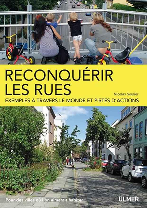 Dans son ouvrage paru en 2012, Nicolas Soulier invite à reconquerir les rues.